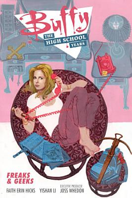 Buffy  The High School Years Freaks   Geeks