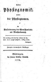 Ueber Physiognomik: wider die Phsiognomen. Zy Beförderung der Menschenliebe und Menschenkenntniss ...