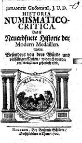 Historia numismatico-critica: d.i. Neueröffnete Historie der modern. Medaillen