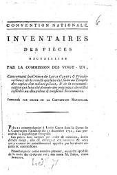 Inventaires des pièces recueillies par la commission des Vingt-un, concernant les crimes de Louis Capet...