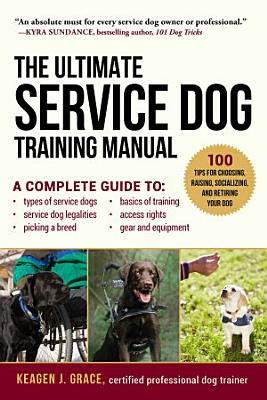 The Ultimate Service Dog Training Manual