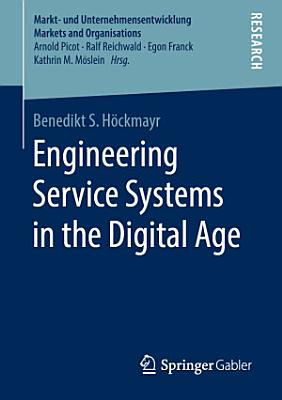 Engineering Service Systems in the Digital Age PDF