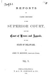 Delaware Reports: Containing Cases Decided in the Supreme Court (excepting Appeals from the Chancellor) and the Superior Court and the Orphans Court of the State of Delaware, Volume 10