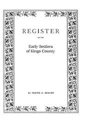 Register in Alphabetical Order, of the Early Settlers of Kings County, Long Island, N.Y.: From Its First Settlement by Europeans to 1700