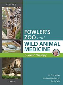 Miller   Fowler s Zoo and Wild Animal Medicine Current Therapy  Volume 9 E Book