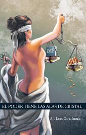 EL PODER TIENE LAS ALAS DE CRISTAL