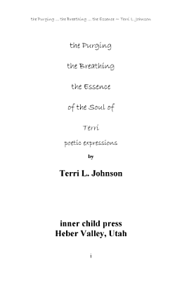 The Purging  the Breathing  the Essence of the Soul of Terri