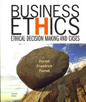 Business Ethics  Ethical Decision Making and Cases PDF