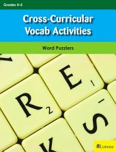 Cross-Curricular Vocab Activities: Word Puzzlers for Grades 4-5