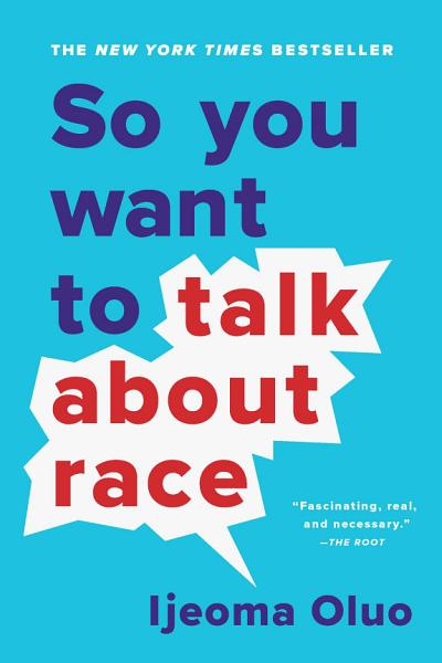 Download So You Want to Talk About Race Book