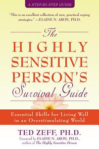 The Highly Sensitive Person s Survival Guide Book