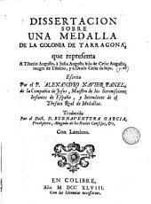Dissertacion sobre una medalla de la Colonia de Tarragona que representa a Tiberio Augusto, á Julia Augusta hija de Cesar Augusto, muger de Tiberio, y a Druso Cesar su hijo