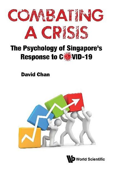 Download Combating A Crisis  The Psychology Of Singapore s Response To Covid 19 Book
