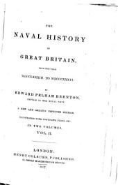 The Naval History of Great Britain: From the Year MDCCLXXXIII to MDCCCXXXVI : in Two Volumes, Volume 2