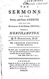 Ten Sermons on the Power, and Grace of Christ, and on the Evidences of His Glorious Gospel: Preached at Northampton