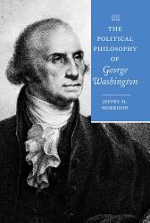 The Political Philosophy Of George Washington Book PDF