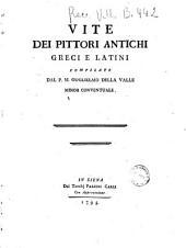 Vite dei pittori antichi greci e latini compilate dal p.m. Guglielmo Della Valle minor conventuale