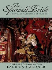 The Spanish Bride: A Novel of Catherine of Aragon