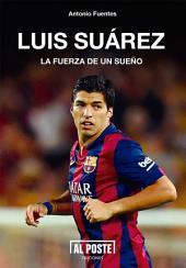 Luis Suárez: La fuerza de un sueño