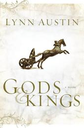 Gods and Kings (Chronicles of the Kings Book #1): A Novel