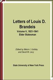 Letters of Louis D. Brandeis: Volume V, 1921-1941: Elder Statesman, Volume 5