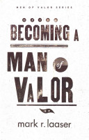 Download Becoming a Man of Valor Book