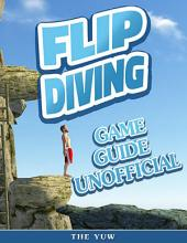 Flip Diving Game Guide Unofficial
