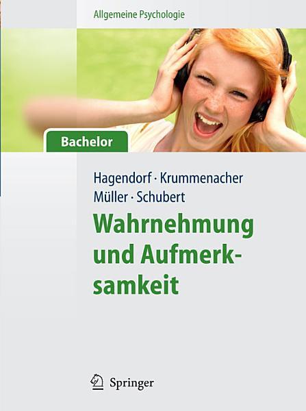 Allgemeine Psychologie f  r Bachelor  Wahrnehmung und Aufmerksamkeit   Lehrbuch mit Online Materialien  PDF