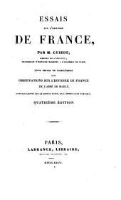 Essais sur l'histoire de France pour servir de complément aux observation sur l'Histoire de France de l'abbé de Mably