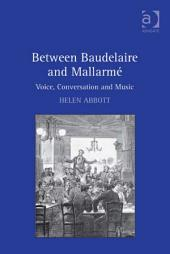 Between Baudelaire and Mallarmé: Voice, Conversation and Music
