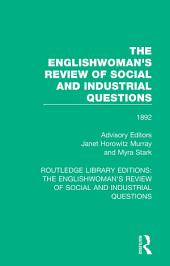 The Englishwoman's Review of Social and Industrial Questions: 1892