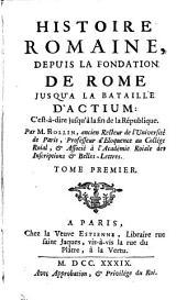 Histoire romaine, depuis la fondation de Rome, jusqu' à la bataille d' Actium, par m. Rollin (m. [J.B.L.] Crevier, pour servir de continuation à l'ouvrage de m. Rollin).