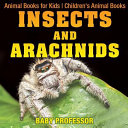 Insects And Arachnids Animal Books For Kids Childrens Animal Books