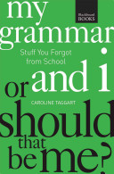 My Grammar and I Or Should That Be Me?