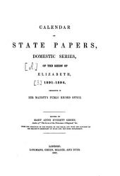 Calendar of State Papers: Preserved in the State Paper Department of Her Majesty's Public Record Office. Reign of Elizabeth : 1591 - 1594, Volume 3