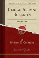 Lehigh Alumni Bulletin  Vol  23 PDF