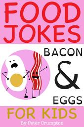 Food Jokes For Kids - Bacon and Eggs