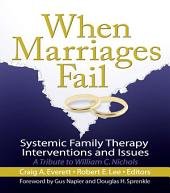 When Marriages Fail: Systemic Family Therapy Interventions and Issues