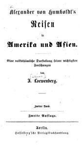 Alexander von Humboldt's Reisen in Amerika und Asien: eine volksthümliche Darstellung seiner wichtigsten Forschungen, Band 2