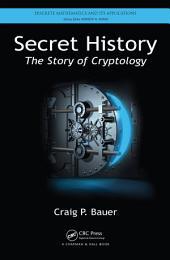 Secret History: The Story of Cryptology