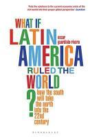 What If Latin America Ruled the World  PDF