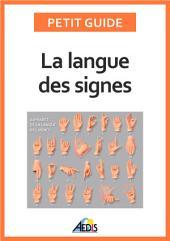 La langue des signes: Apprendre à communiquer avec les sourds et les malentendants
