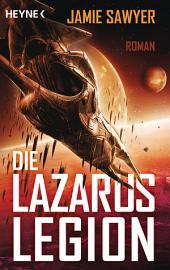 Die Lazarus-Legion: Roman