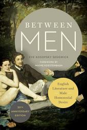 Between Men: English Literature and Male Homosocial Desire