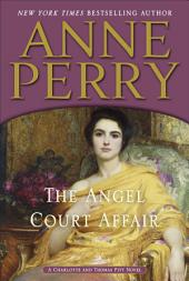 The Angel Court Affair: A Charlotte and Thomas Pitt Novel