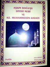 Siyeri Nebi ve Hz Muhammedin Hayatı: DERLEME Peygamber Efendimizin hayatıyla ilgili kronolojik bir eser.