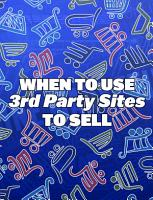 When To Use 3rd Party Sites To Sell PDF