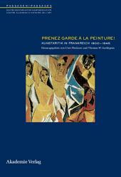 Prenez garde à la peinture!: Kunstkritik in Frankreich 1900–1945