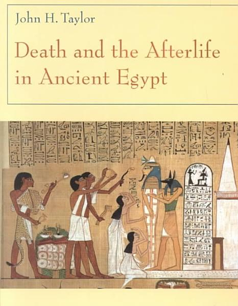 Download Death and the Afterlife in Ancient Egypt Book