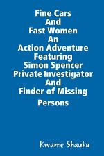 Fine Cars and Fast Women an Action Adventure